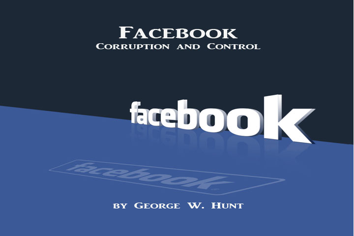 Facebook: Corruption and Control