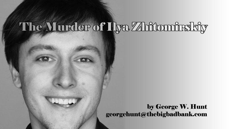 The Murder of Ilya Zhitomirskiy